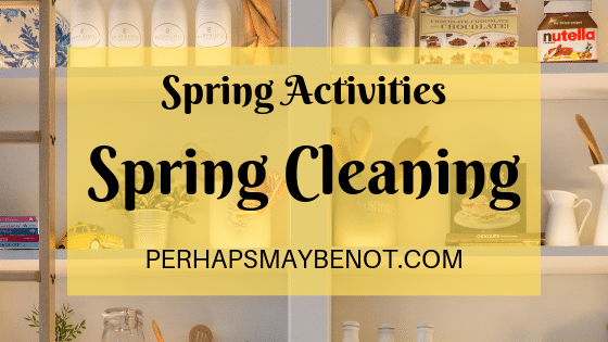 Spring activities including spring cleaning.