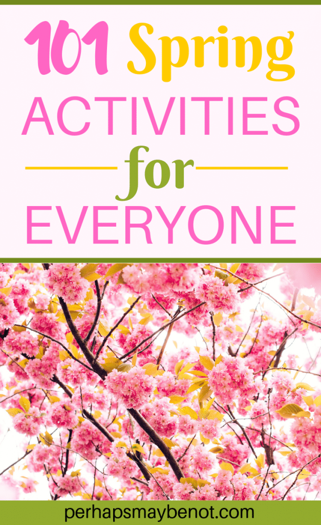101 Spring Activities for Everyone.